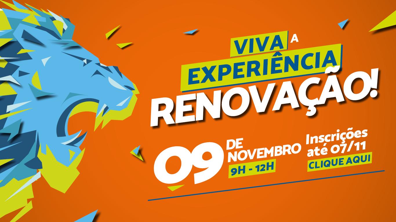 Viva a Experiência Renovação 09/11/19